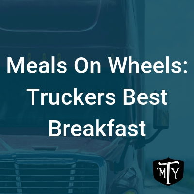 Truckers Best Breakfast Blog Post
