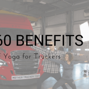 Mother Trucker Yoga Benefits of Yoga for Truckers