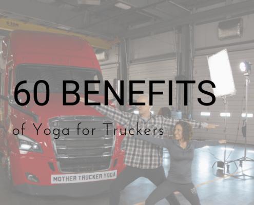 Mother Trucker Yoga Benefits of Yoga for Truckers