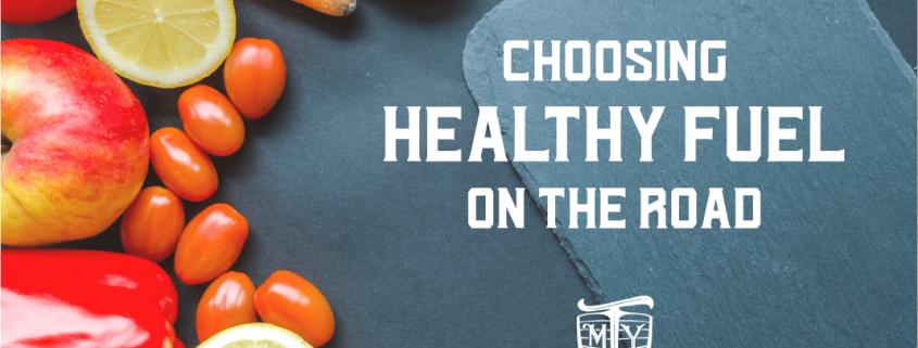 Choosing Healthy Fuel on the Road
