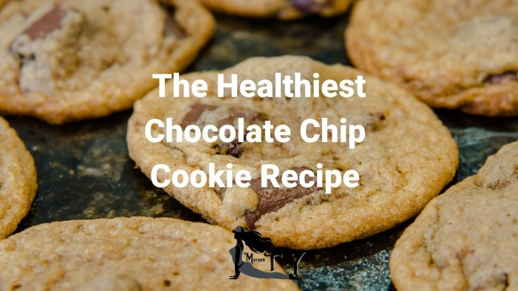 Healthy Chocolate Chip Cookie Recipe MTY