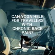 Travelers With Chronic Back Pain?