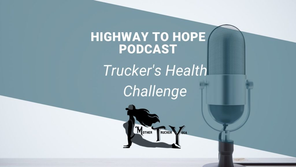 Highway to Hope Podcast Episode 1 with Mother Trucker Yoga