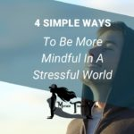 4 simple ways to be more mindful blog mother trucker yoga