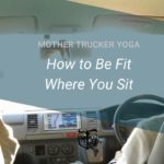 how to be fit where you sit blog mother trucker yoga