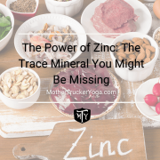 Zinc Mother Trucker Yoga Blog