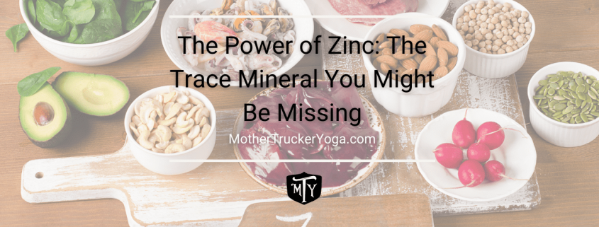 Zinc Mother Trucker Yoga Blog
