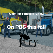 Mother Trucker Yoga on PBS this fall
