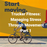 Trucker Fitness: Managing Stress Through Movement: Part 1 Mother Trucker Yoga Blog