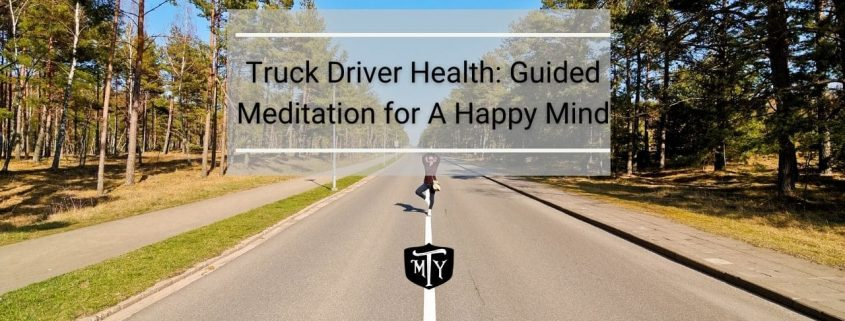 Truck Driver Health: Guided Meditations for A Happy Mind